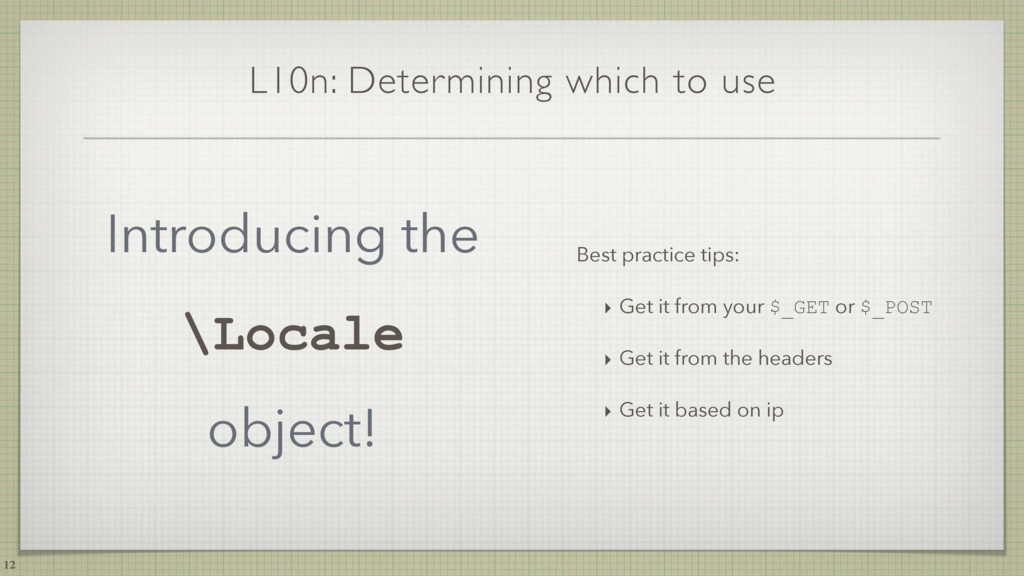 L10n: Determining which to use Introducing the ...