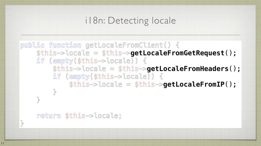i18n: Detecting locale 13 public function getLo...
