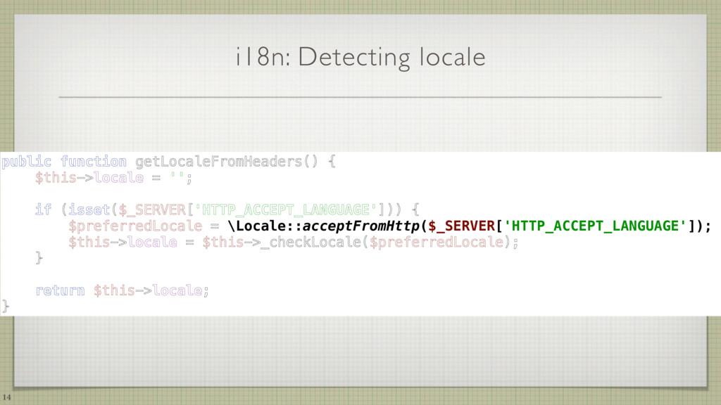 i18n: Detecting locale 14 public function getLo...