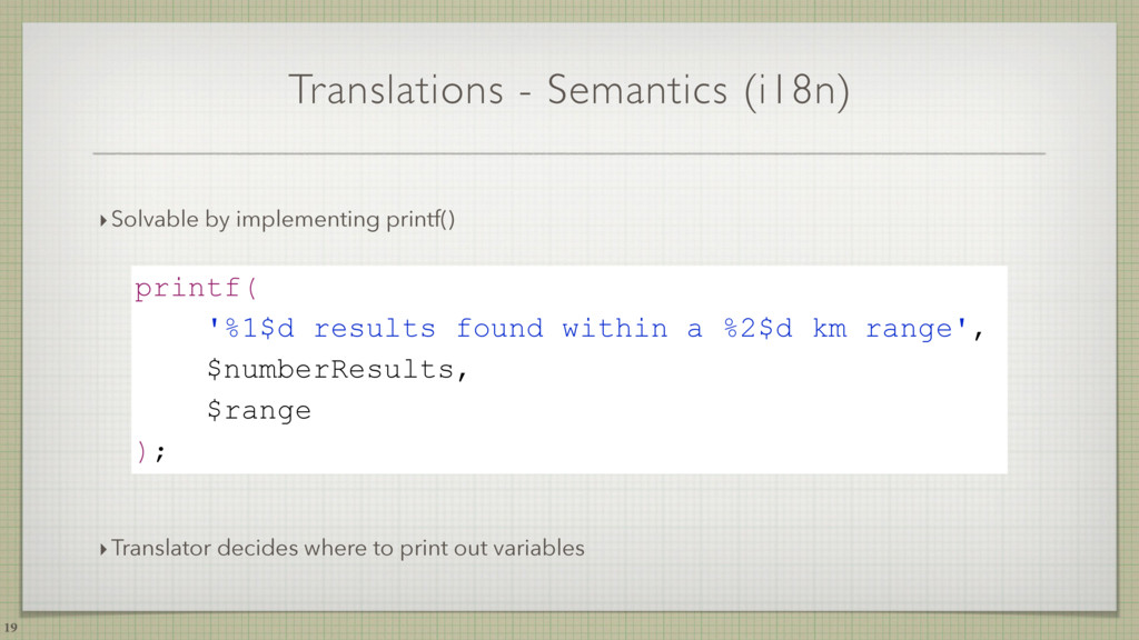 Translations - Semantics (i18n) 19 ‣Solvable by...