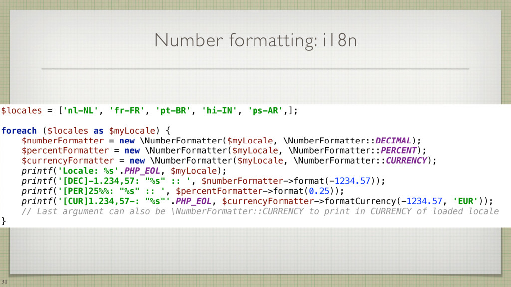 Number formatting: i18n 31 $locales = ['nl-NL',...