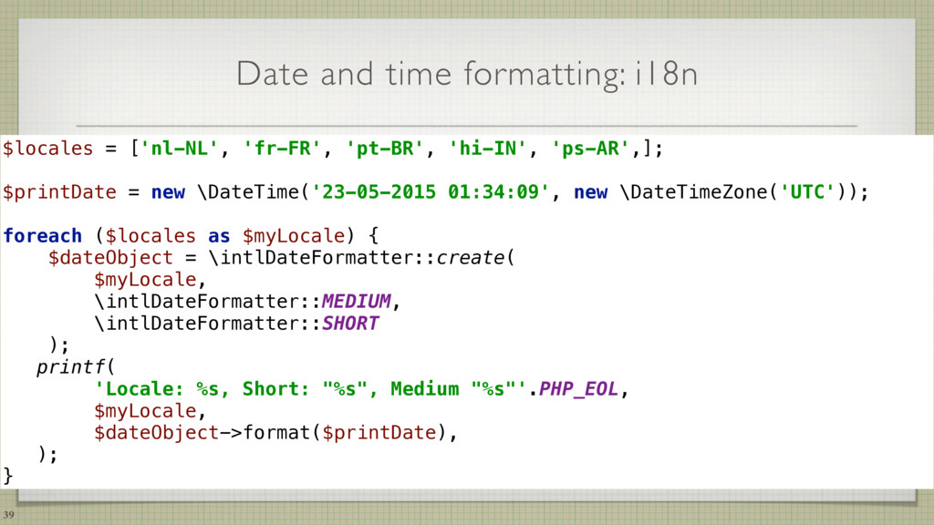 Date and time formatting: i18n 39 $locales = ['...