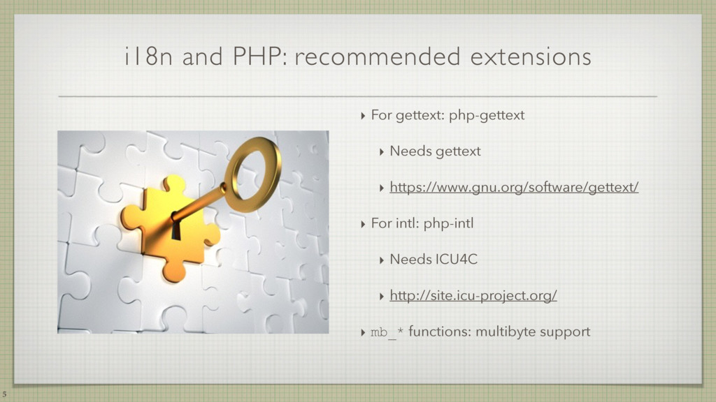 i18n and PHP: recommended extensions 5 ‣ For ge...