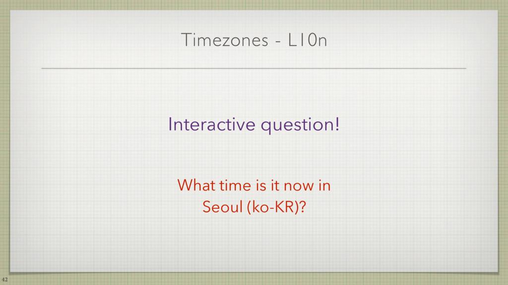 Timezones - L10n 42 Interactive question! What ...