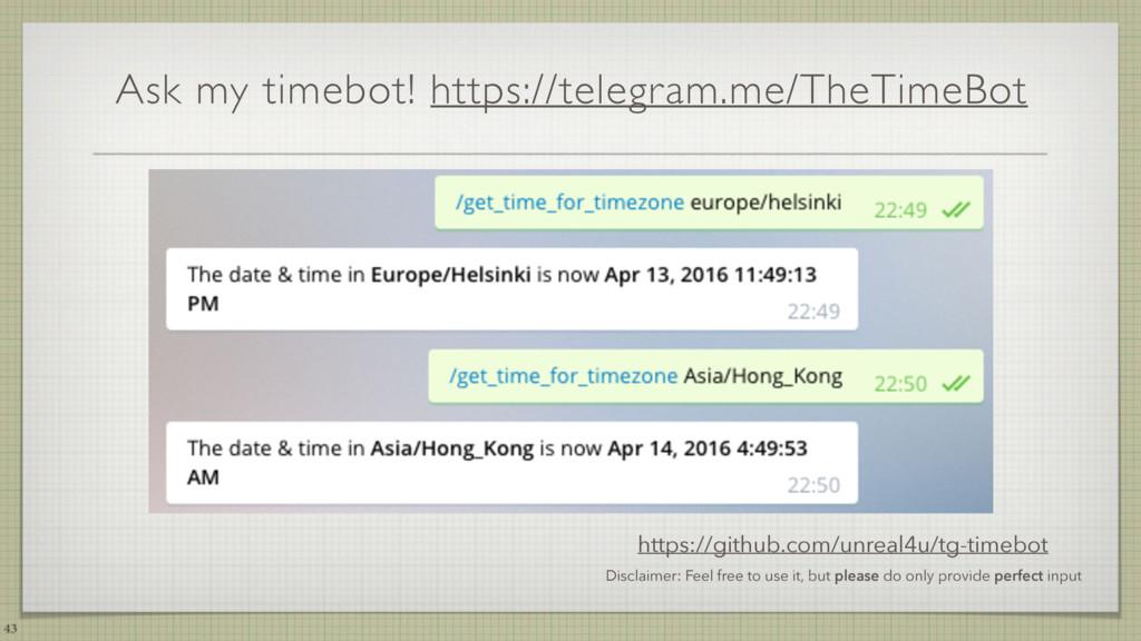 Ask my timebot! https://telegram.me/TheTimeBot ...