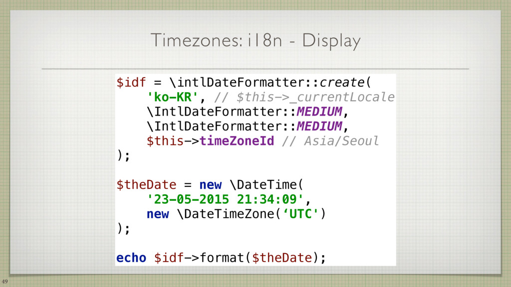 Timezones: i18n - Display 49 $idf = \intlDateFo...