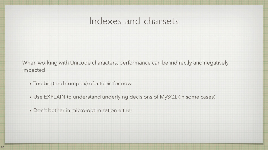 Indexes and charsets When working with Unicode ...