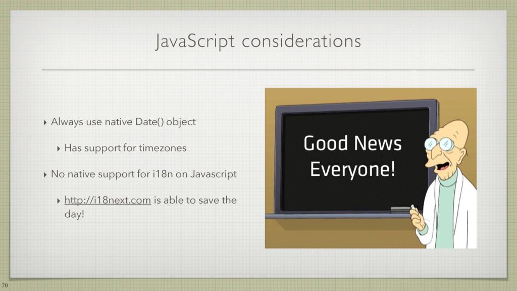 JavaScript considerations ‣ Always use native D...