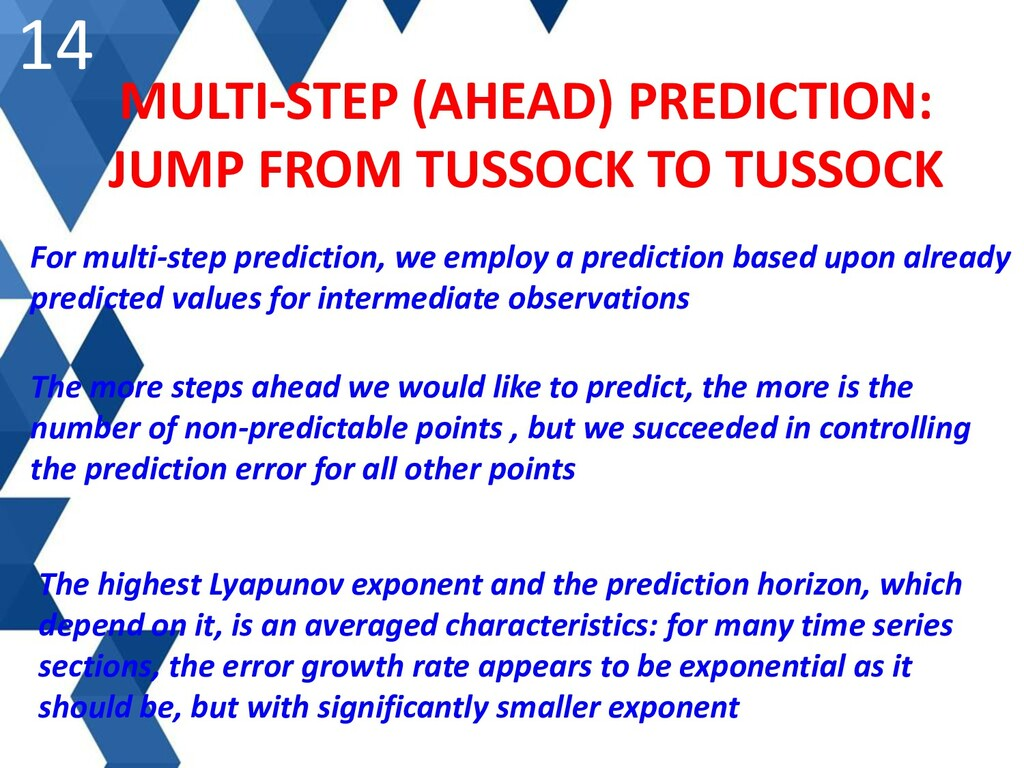 14 MULTI-STEP (AHEAD) PREDICTION: JUMP FROM TUS...
