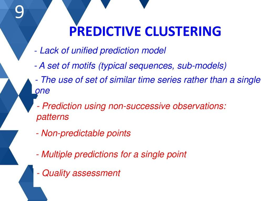 PREDICTIVE CLUSTERING 9 - Lack of unified predi...