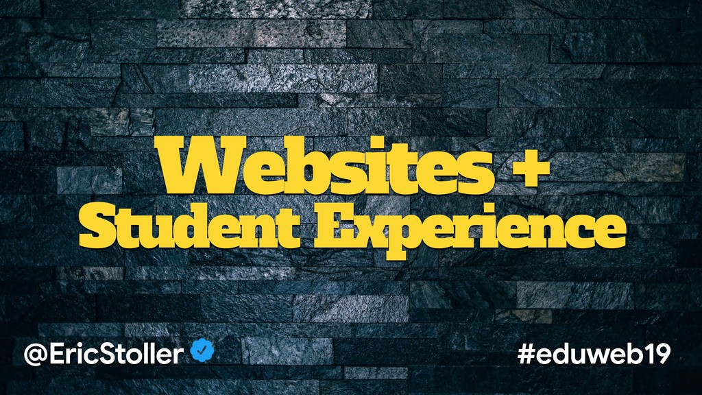Websites + Student Experience @EricStoller #edu...