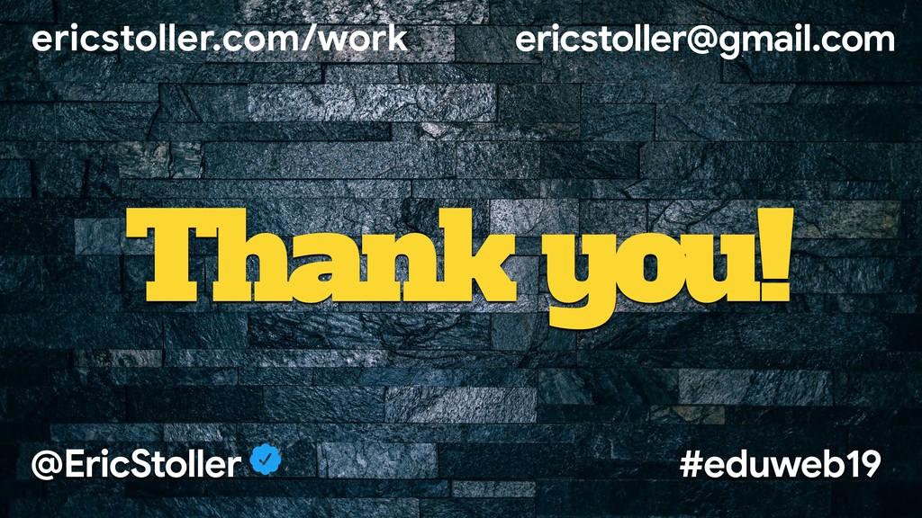 ericstoller.com/work ericstoller@gmail.com @Eri...
