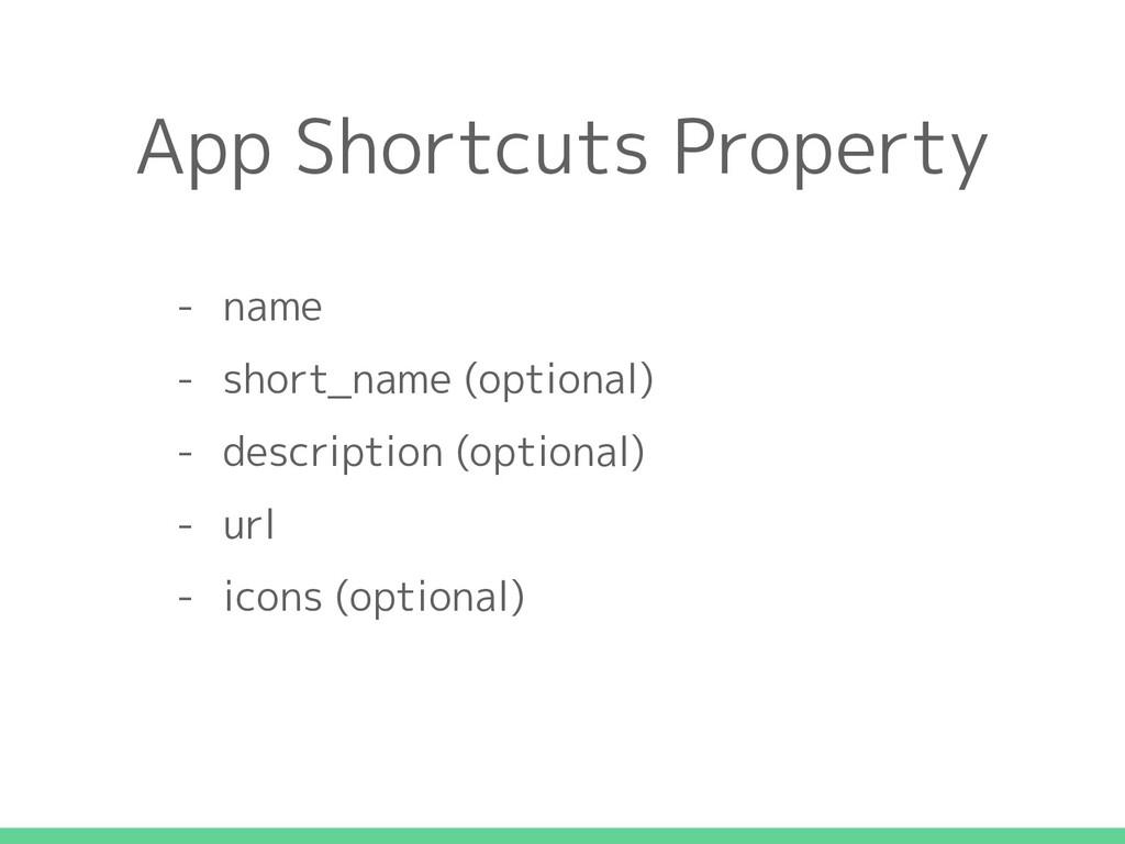 - name - short_name (optional) - description (o...