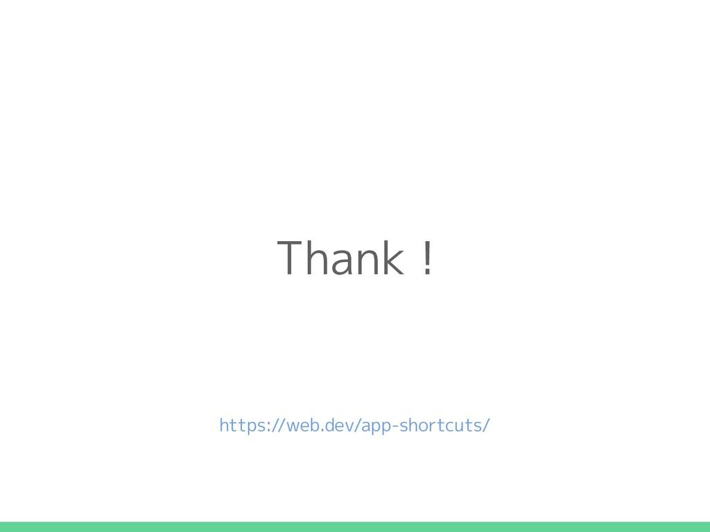 Thank ! https://web.dev/app-shortcuts/