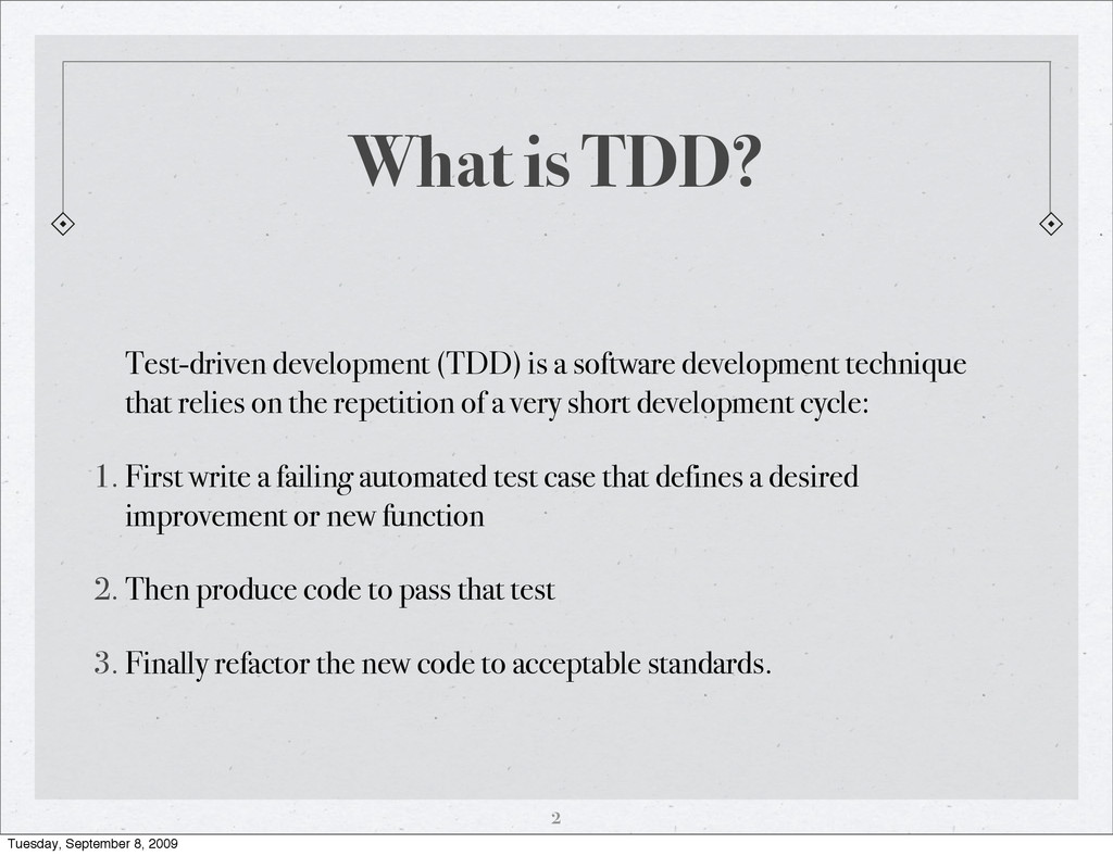 What is TDD? Test-driven development (TDD) is a...