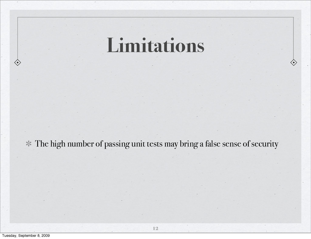 Limitations The high number of passing unit tes...