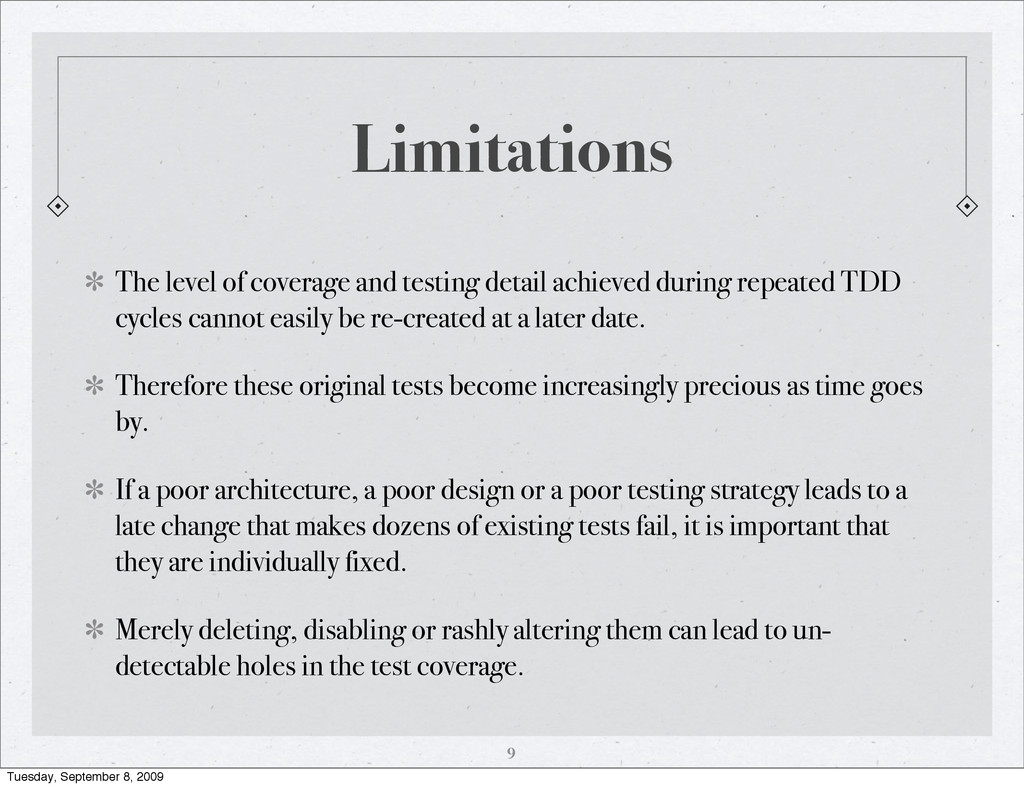 Limitations The level of coverage and testing d...