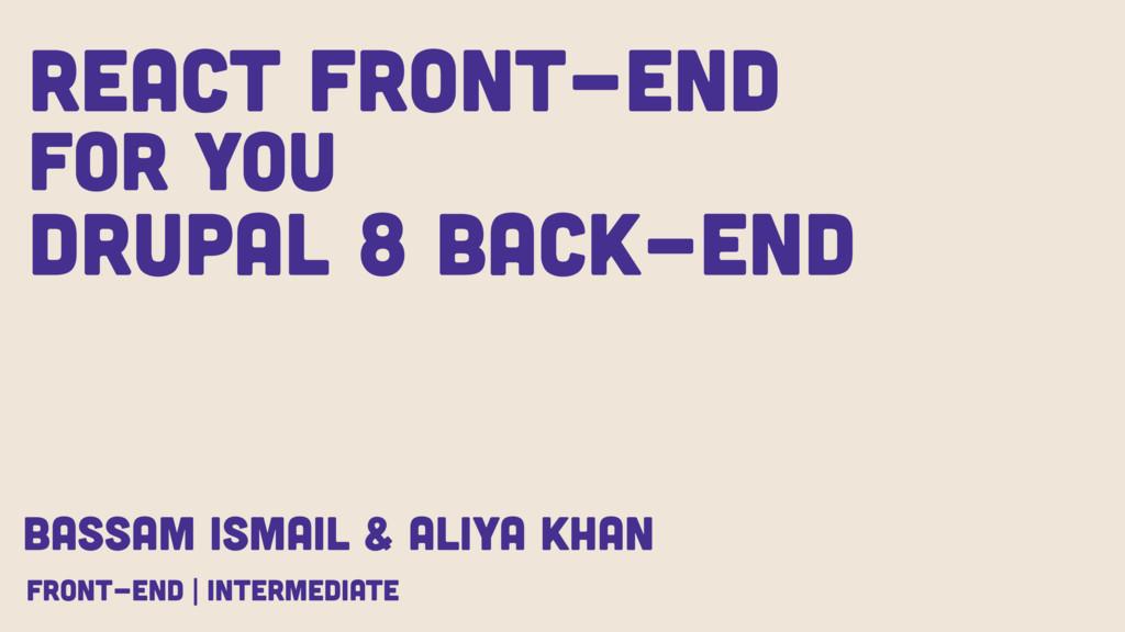 React Front-end for You Drupal 8 Back-end Bassa...