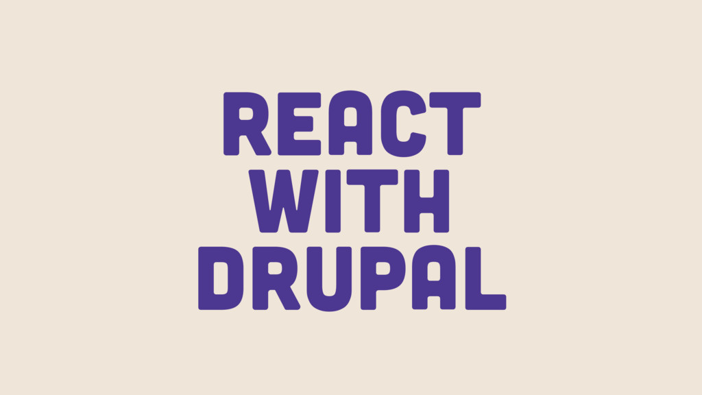 React with Drupal