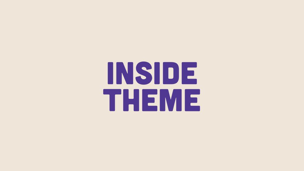 Inside Theme
