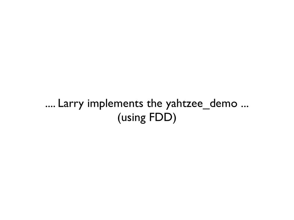 .... Larry implements the yahtzee_demo ... (usi...