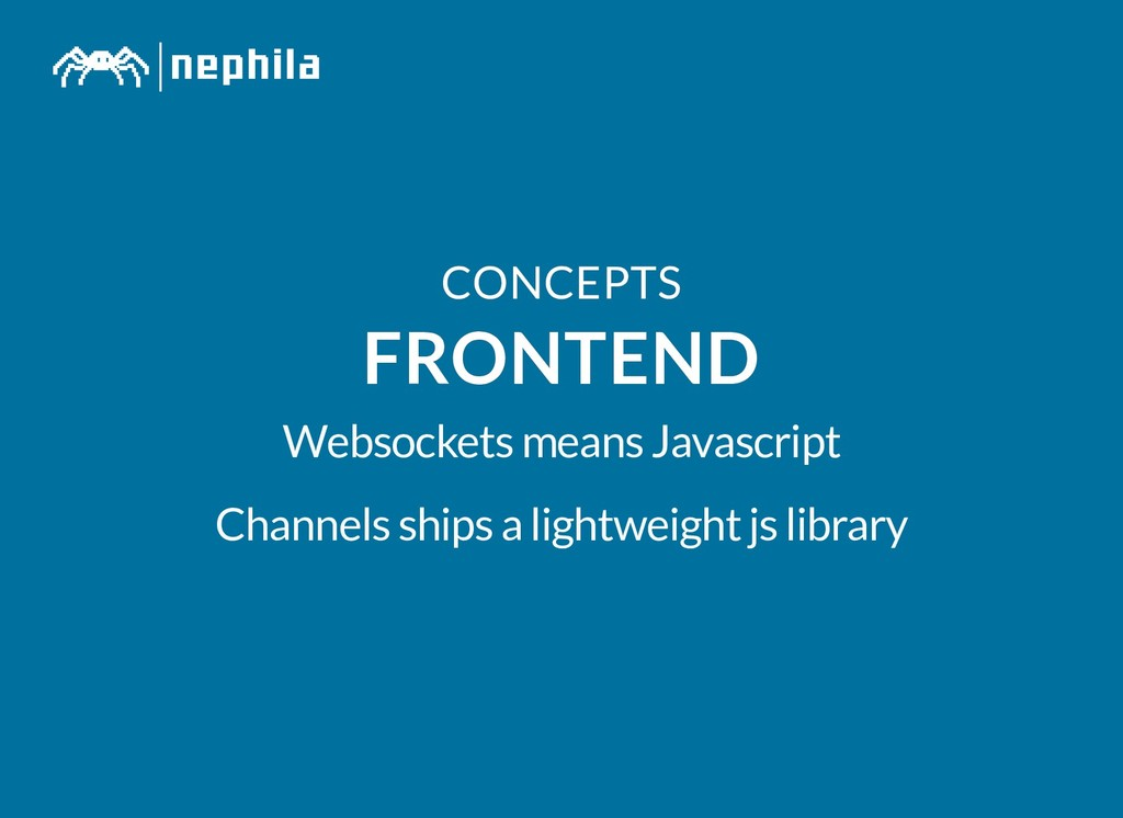 CONCEPTS CONCEPTS FRONTEND FRONTEND Websockets ...