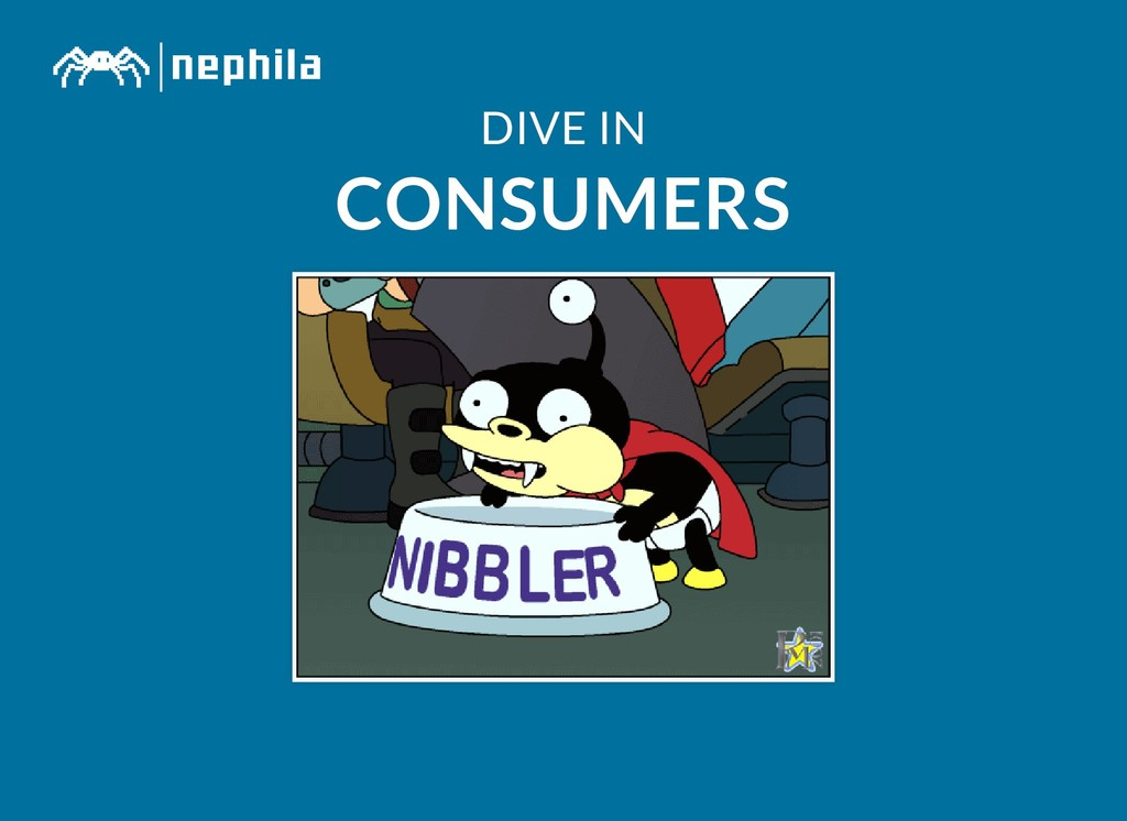 DIVE IN DIVE IN CONSUMERS CONSUMERS