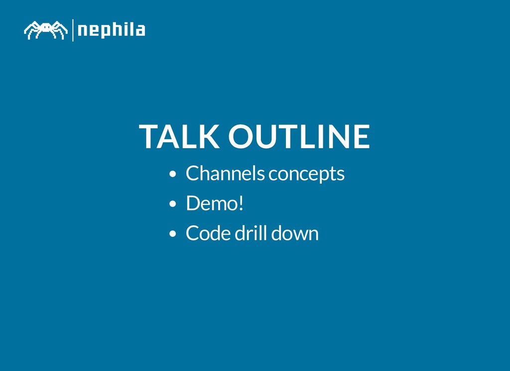 TALK OUTLINE TALK OUTLINE Channels concepts Dem...