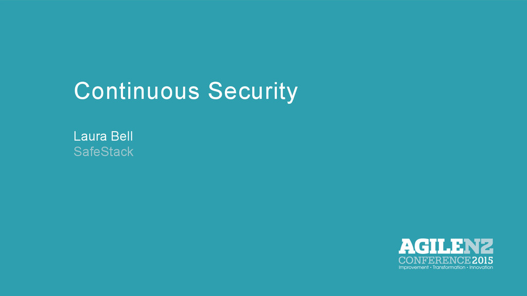 Continuous Security Laura Bell SafeStack