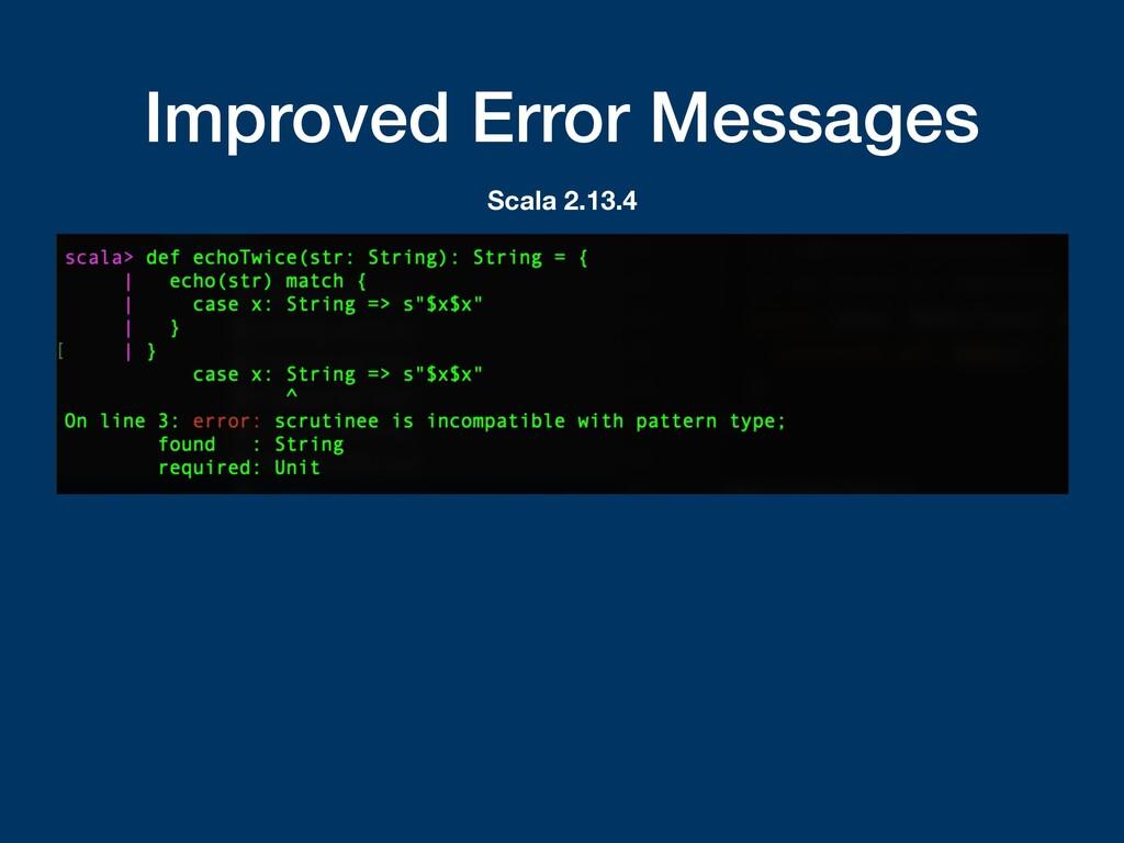 Improved Error Messages Scala 2.13.4