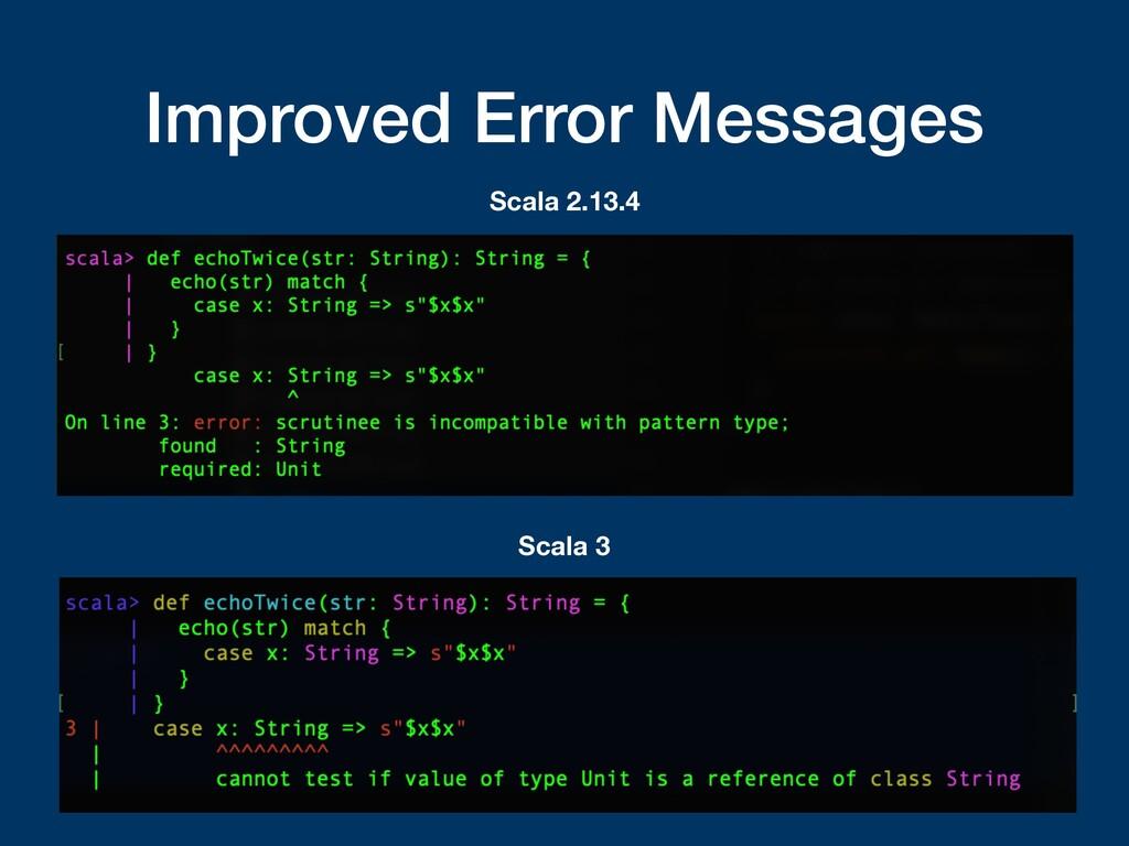 Improved Error Messages Scala 2.13.4 Scala 3