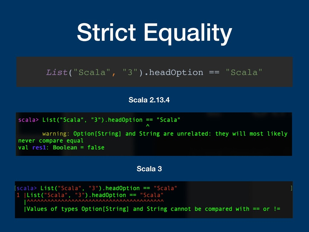 "Strict Equality List(""Scala"", ""3"").headOption =..."