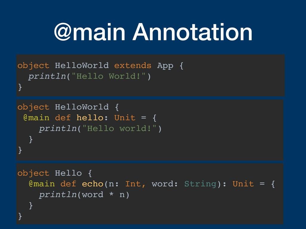 @main Annotation object HelloWorld extends App ...