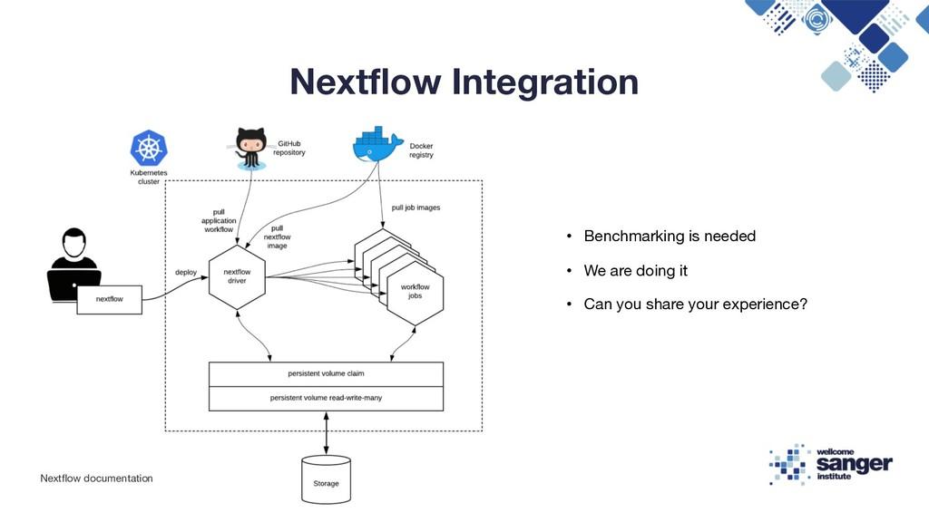Nextflow Integration • Benchmarking is needed •...
