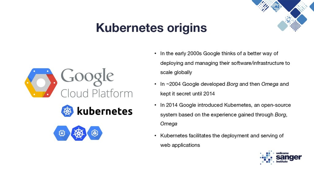 Kubernetes origins • In the early 2000s Google ...
