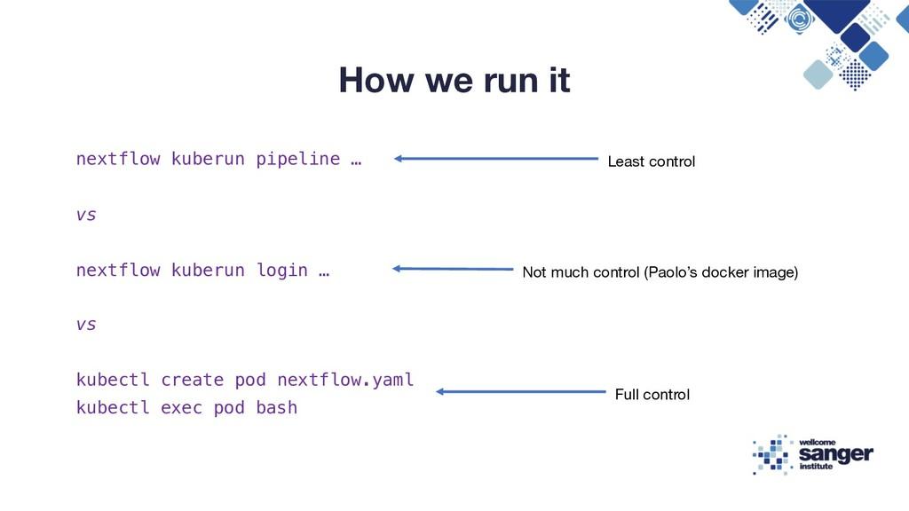 How we run it nextflow kuberun pipeline … vs ne...