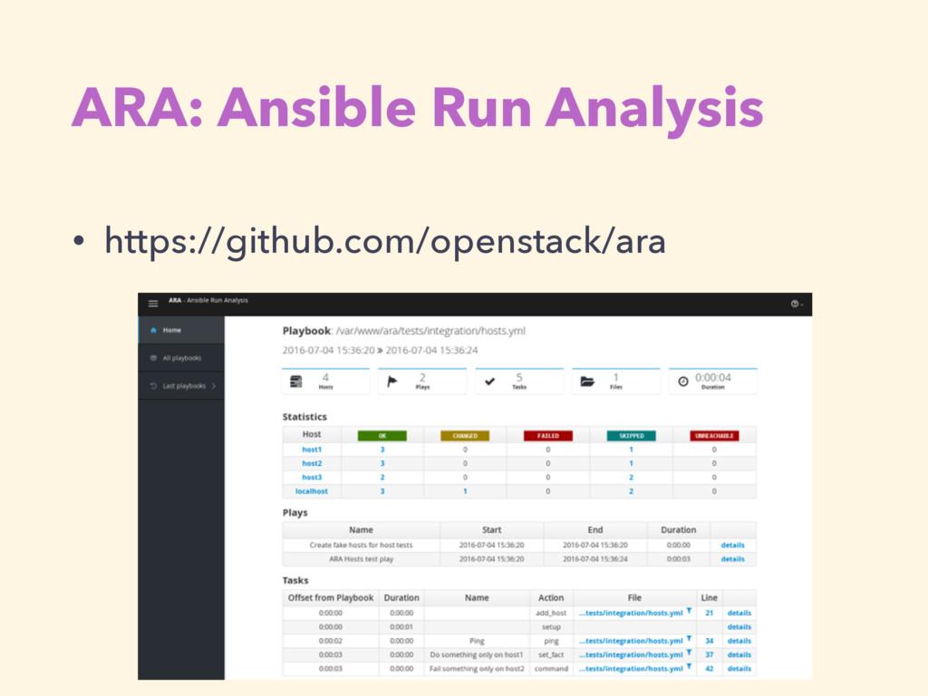 ARA: Ansible Run Analysis • https://github.com/...