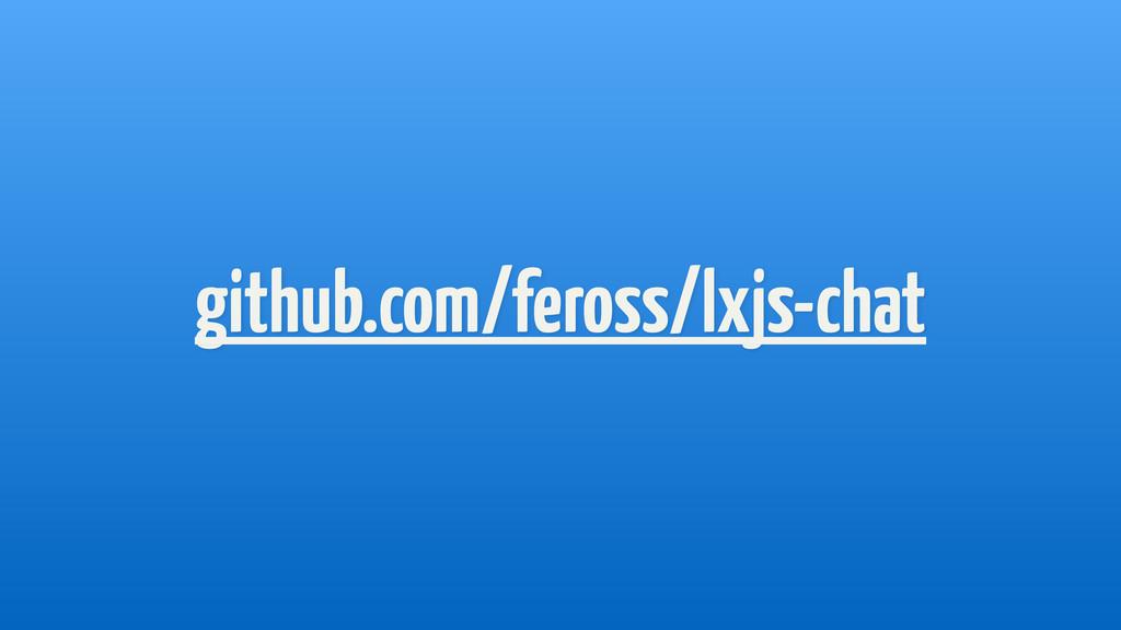 github.com/feross/lxjs-chat