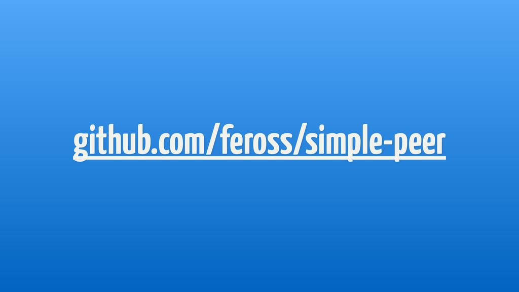 github.com/feross/simple-peer