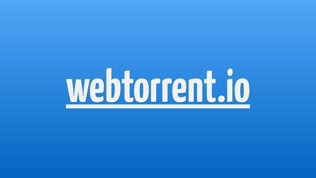 webtorrent.io