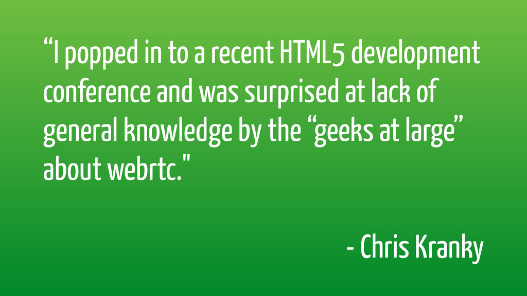 """I popped in to a recent HTML5 development conf..."
