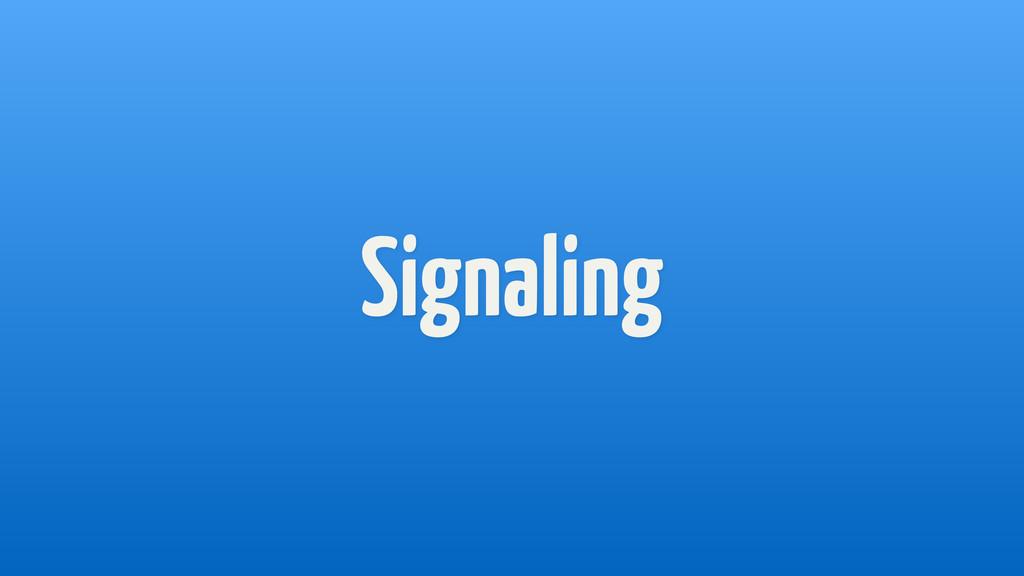 Signaling