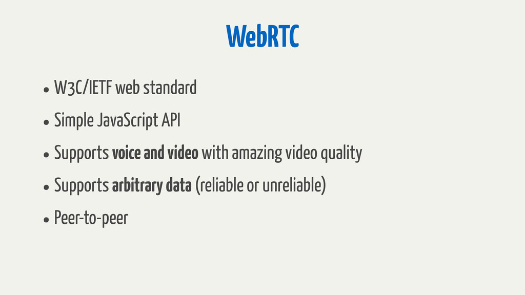 WebRTC •W3C/IETF web standard •Simple JavaScrip...