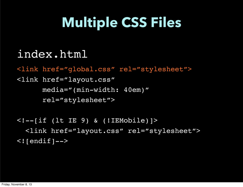 "Multiple CSS Files index.html <link href=""globa..."