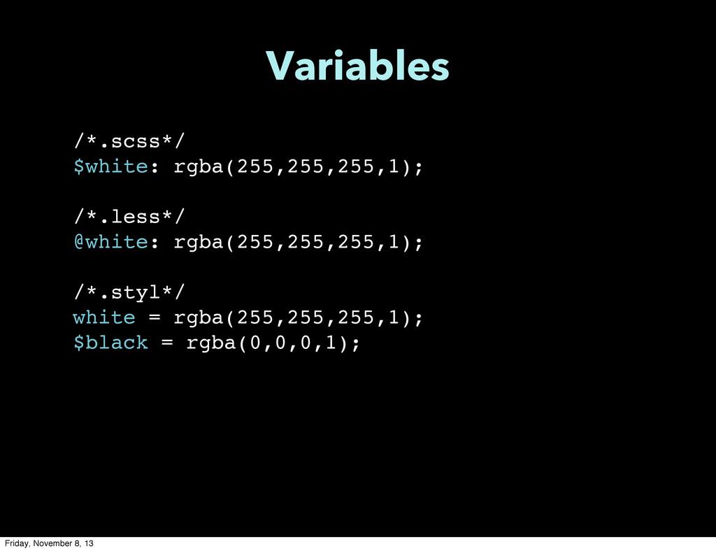 /*.scss*/ $white: rgba(255,255,255,1); /*.less*...