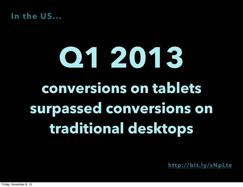 Q1 2013 conversions on tablets surpassed conver...