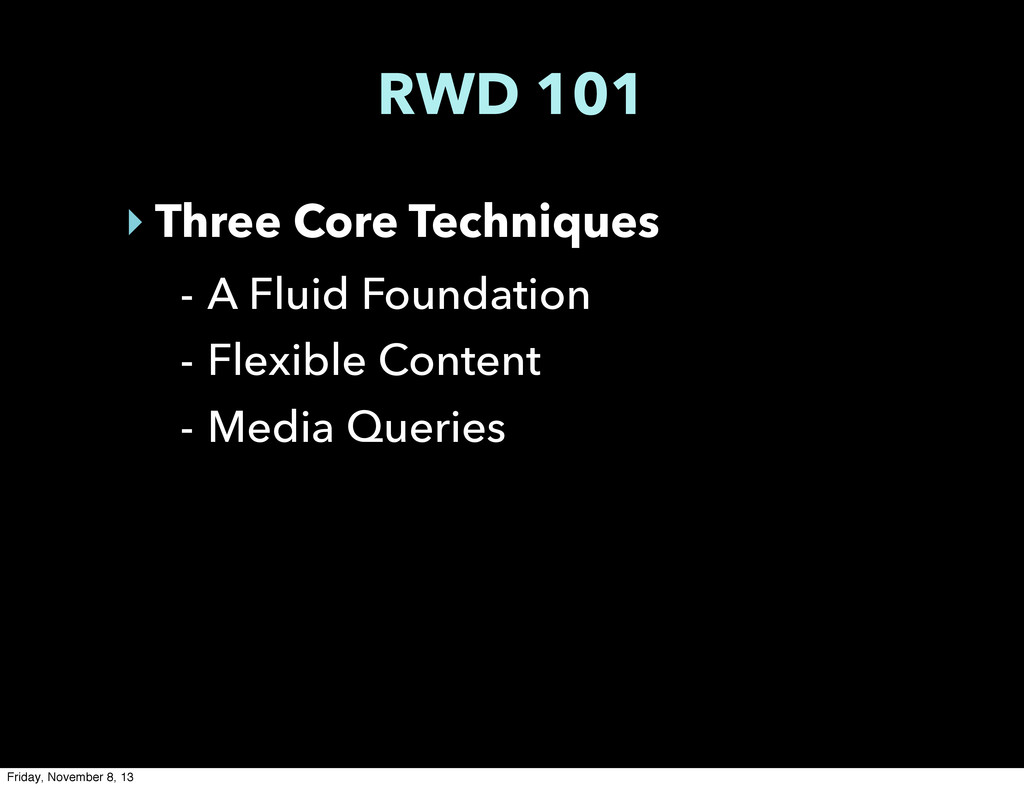RWD 101 ‣ Three Core Techniques - A Fluid Found...