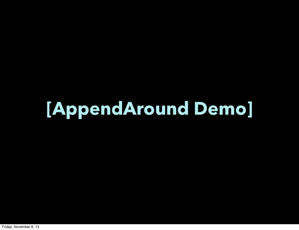 [AppendAround Demo] Friday, November 8, 13
