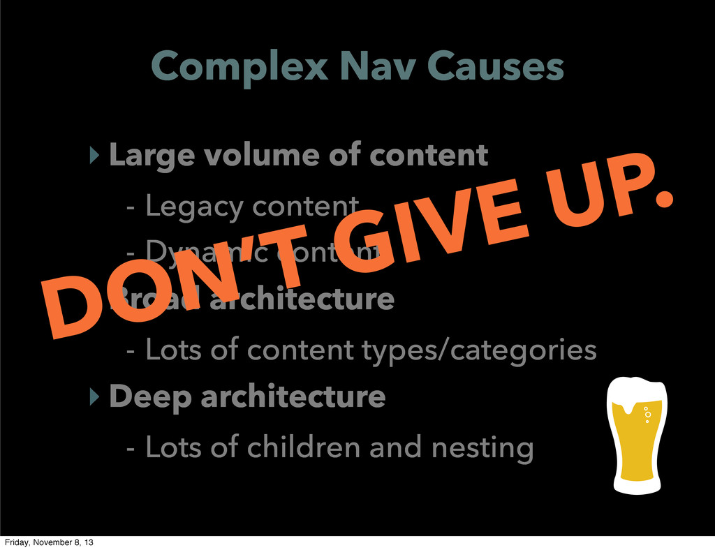 Complex Nav Causes ‣ Large volume of content - ...