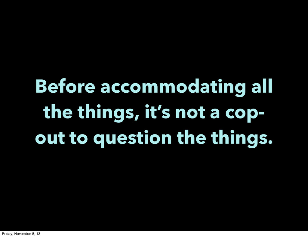 Before accommodating all the things, it's not a...